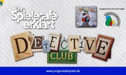 Das Spielecafé der Generationen erklärt Detective Club www.jungundaltspielt.de